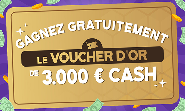 Gagnez le Voucher d'Or de 3.000 € cash